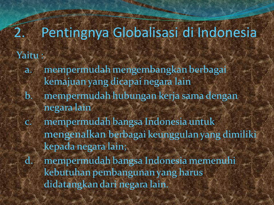 2. Pentingnya Globalisasi di Indonesia