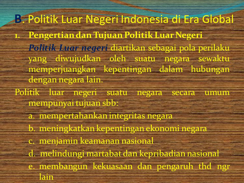 B. Politik Luar Negeri Indonesia di Era Global