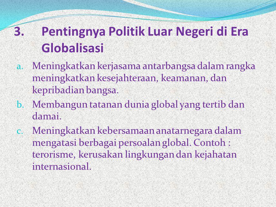 3. Pentingnya Politik Luar Negeri di Era Globalisasi