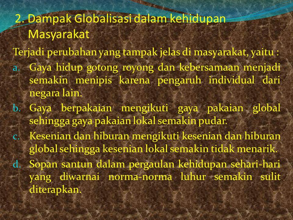 2. Dampak Globalisasi dalam kehidupan Masyarakat