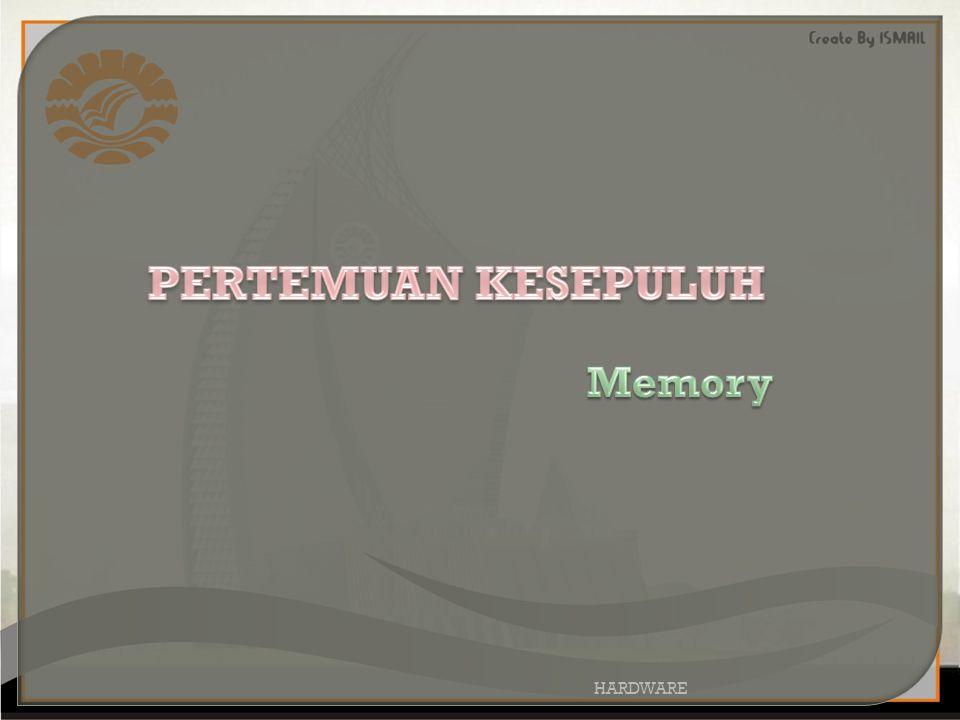 PERTEMUAN KESEPULUH Memory HARDWARE