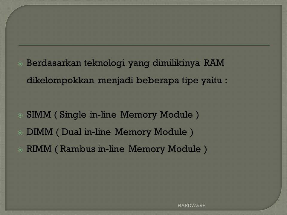 SIMM ( Single in-line Memory Module )