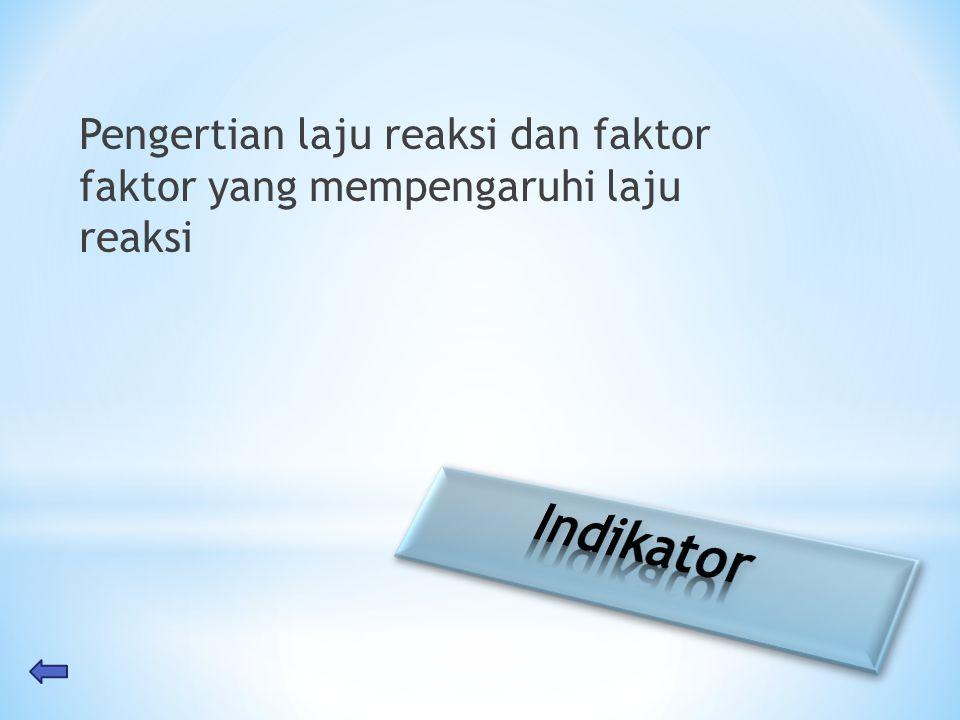 Pengertian laju reaksi dan faktor faktor yang mempengaruhi laju reaksi
