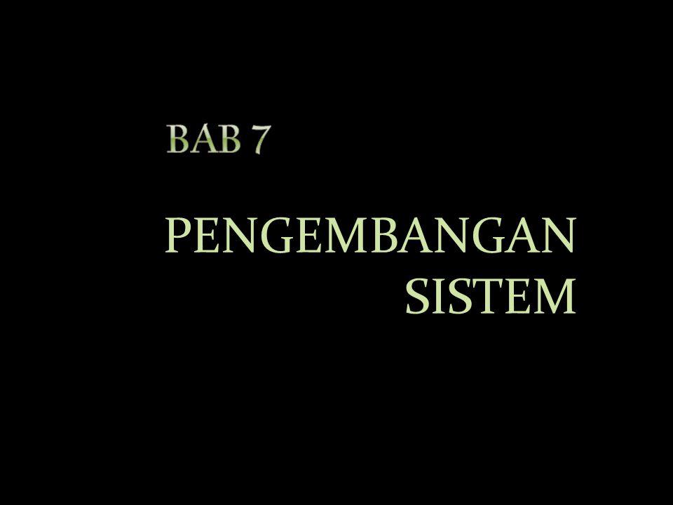 BAB 7 PENGEMBANGAN SISTEM