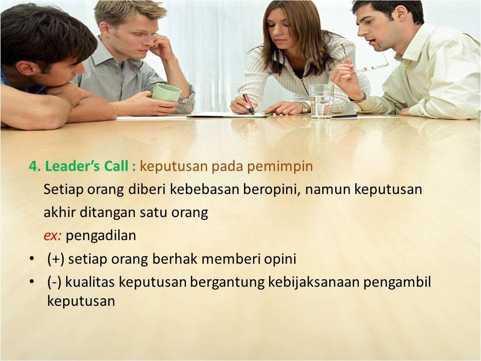 4. Leader's Call : keputusan pada pemimpin