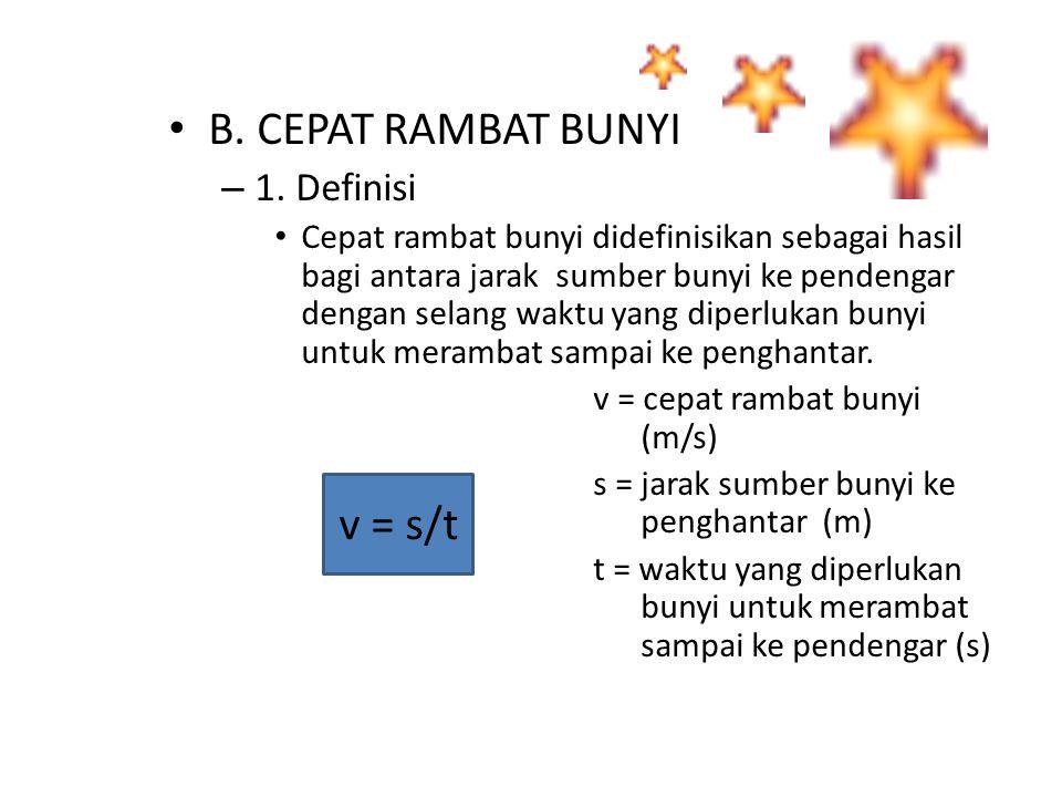 B. CEPAT RAMBAT BUNYI v = s/t 1. Definisi