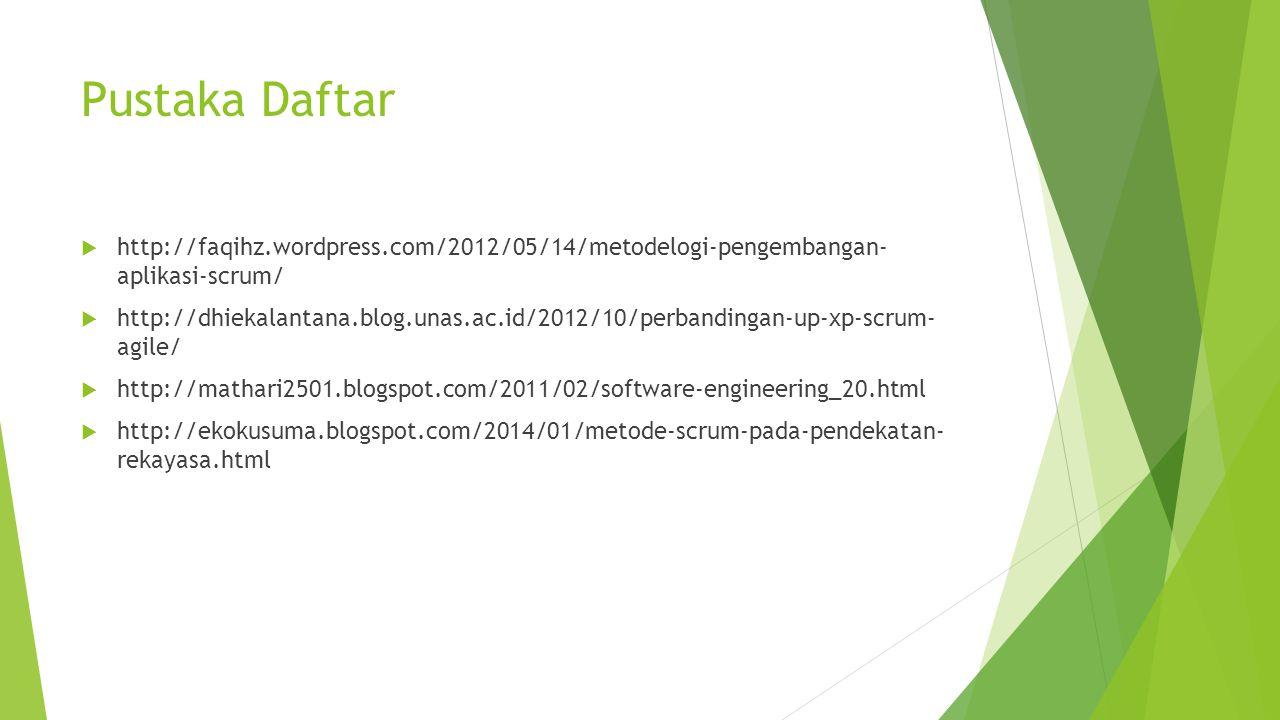 Pustaka Daftar http://faqihz.wordpress.com/2012/05/14/metodelogi-pengembangan- aplikasi-scrum/