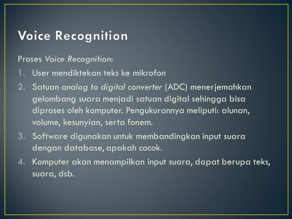 Voice Recognition Proses Voice Recognition: