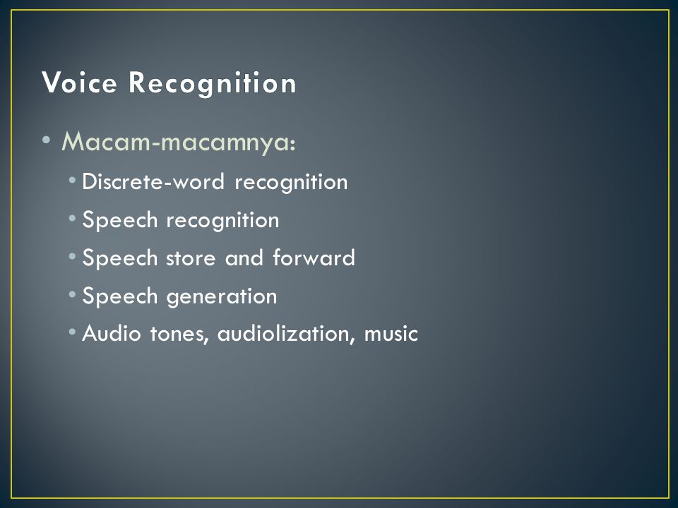 Voice Recognition Macam-macamnya: Discrete-word recognition