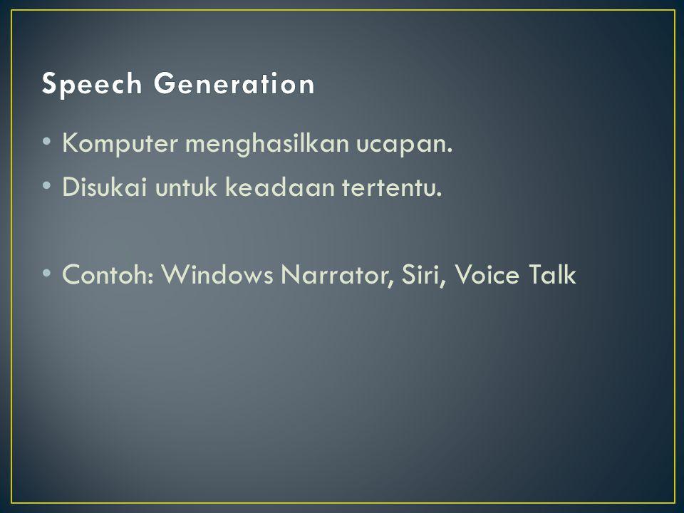 Speech Generation Komputer menghasilkan ucapan.