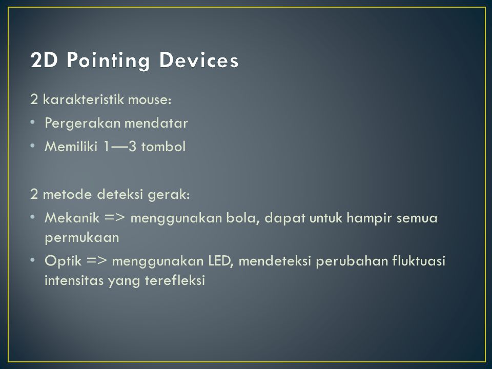 2D Pointing Devices 2 karakteristik mouse: Pergerakan mendatar
