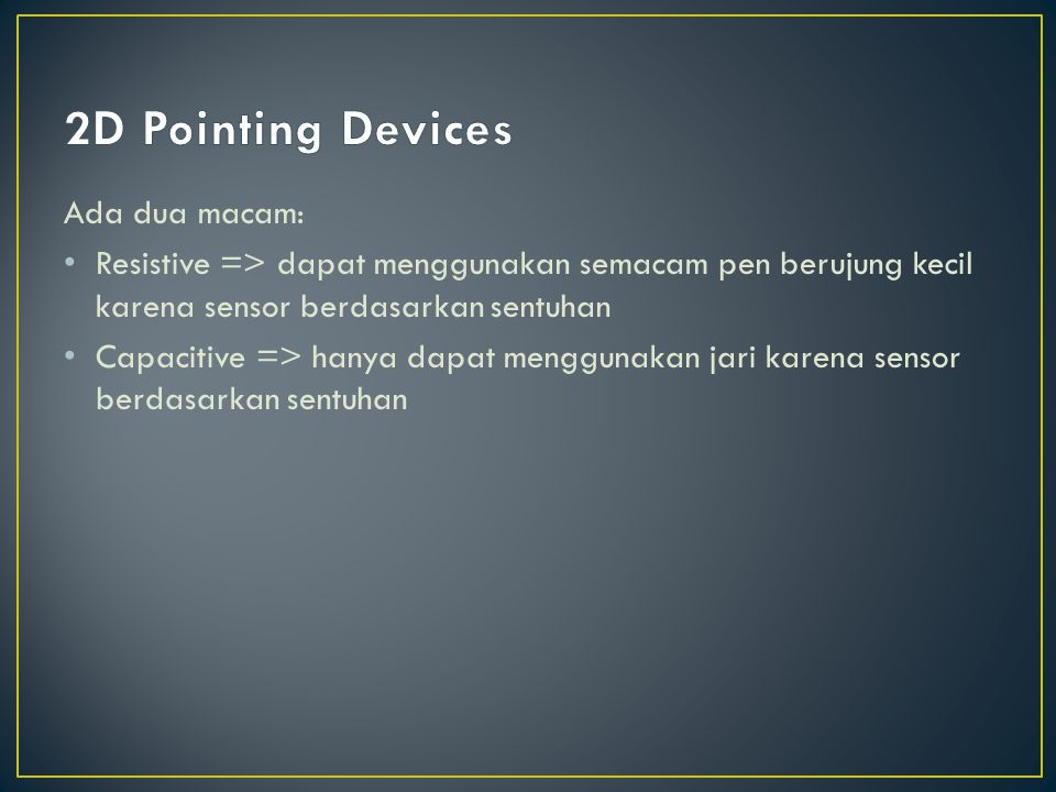 2D Pointing Devices Ada dua macam: