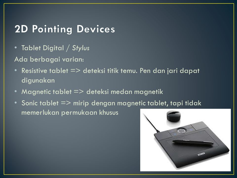 2D Pointing Devices Tablet Digital / Stylus Ada berbagai varian: