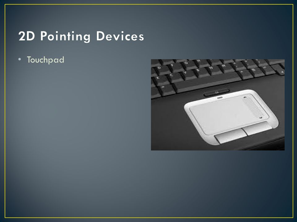 2D Pointing Devices Touchpad