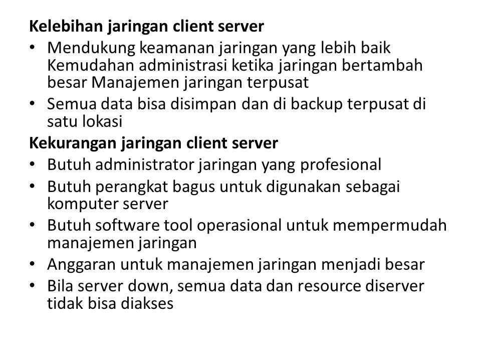 Kelebihan jaringan client server