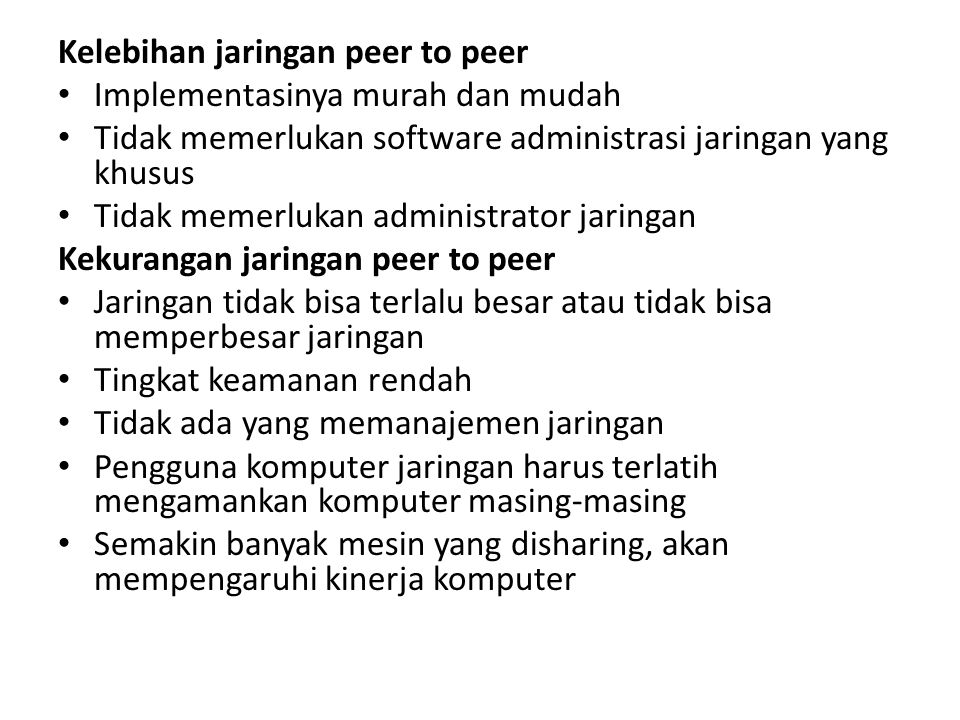 Kelebihan jaringan peer to peer
