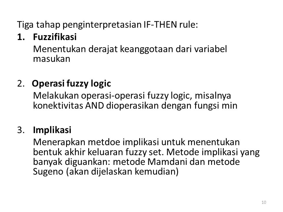 Tiga tahap penginterpretasian IF-THEN rule: