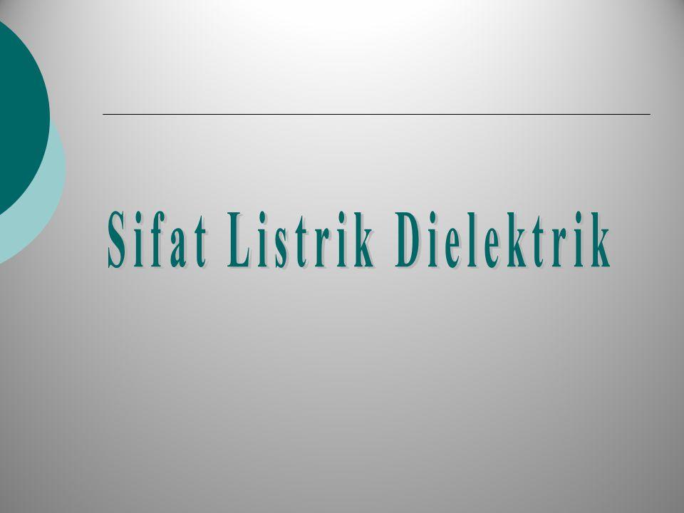 Sifat Listrik Dielektrik
