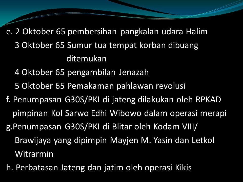 e. 2 Oktober 65 pembersihan pangkalan udara Halim