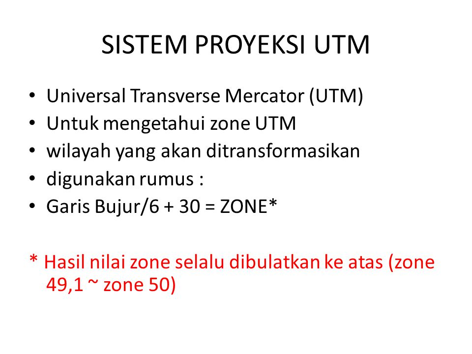 SISTEM PROYEKSI UTM Universal Transverse Mercator (UTM)