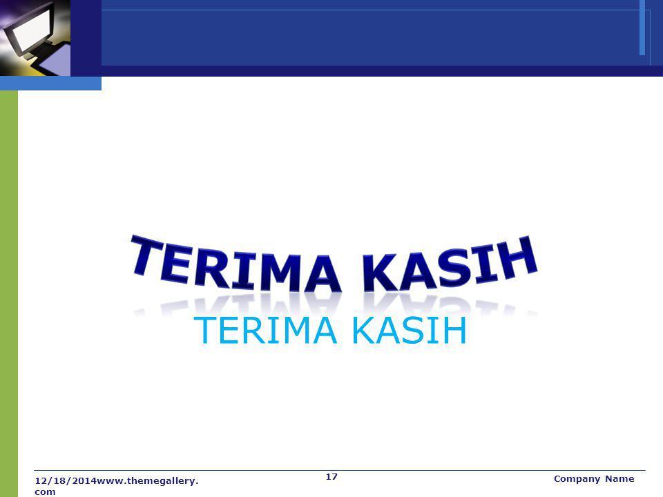 TERIMA KASIH TERIMA KASIH 4/7/2017www.themegallery.com Company Name