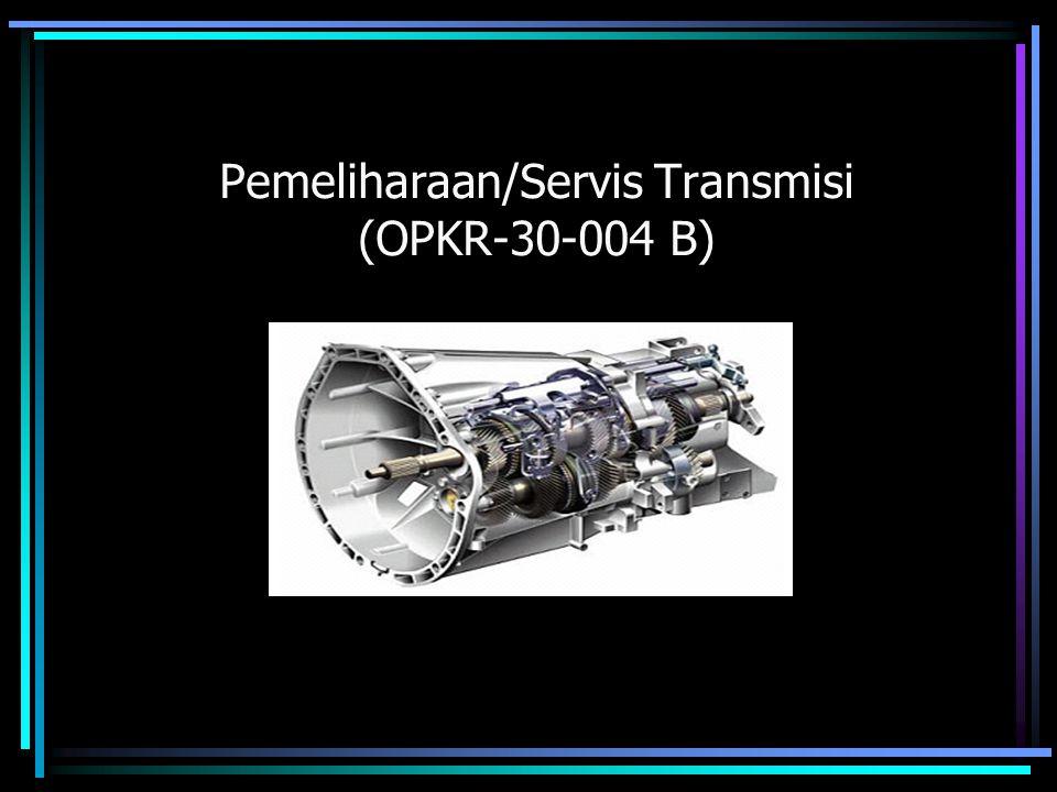 Pemeliharaan/Servis Transmisi (OPKR-30-004 B)