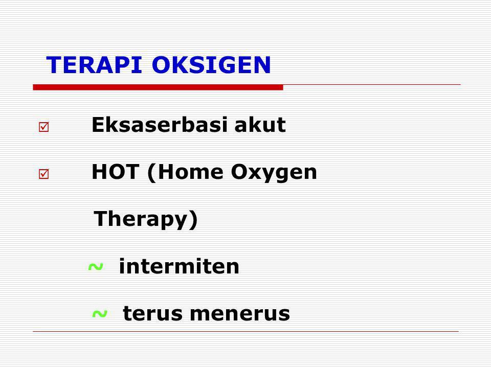 TERAPI OKSIGEN Eksaserbasi akut HOT (Home Oxygen Therapy)