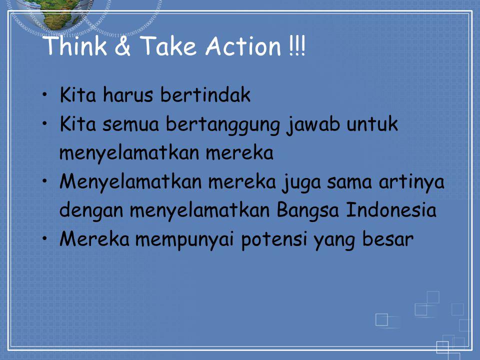 Think & Take Action !!! Kita harus bertindak