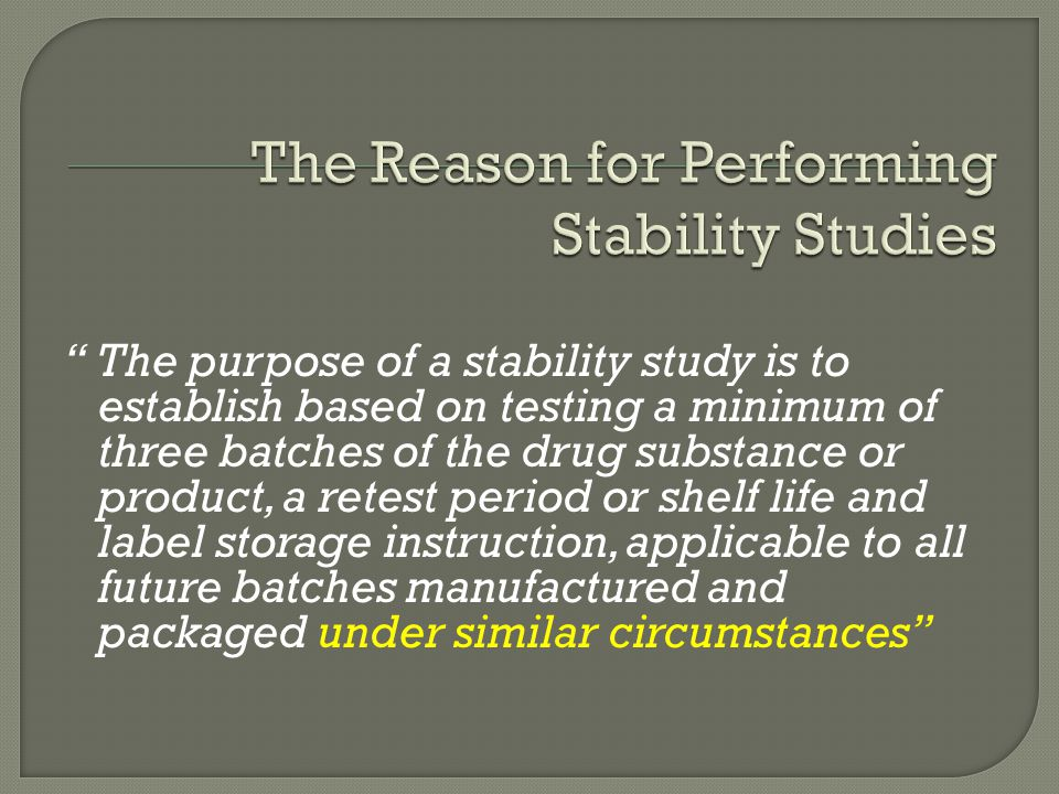 The Reason for Performing Stability Studies
