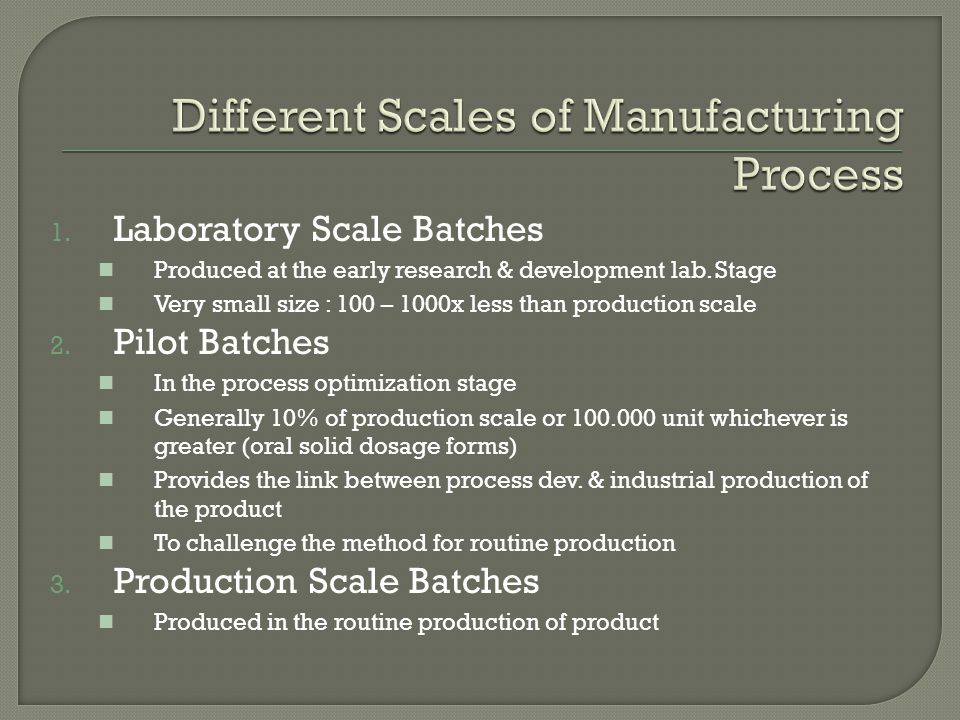 Different Scales of Manufacturing Process