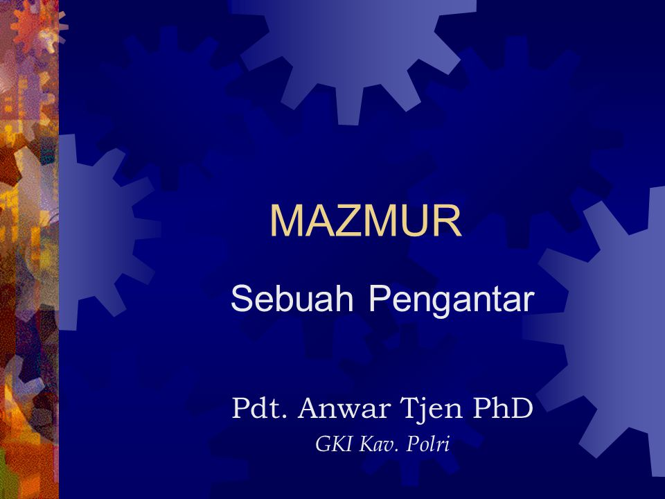 MAZMUR Sebuah Pengantar Pdt. Anwar Tjen PhD GKI Kav. Polri