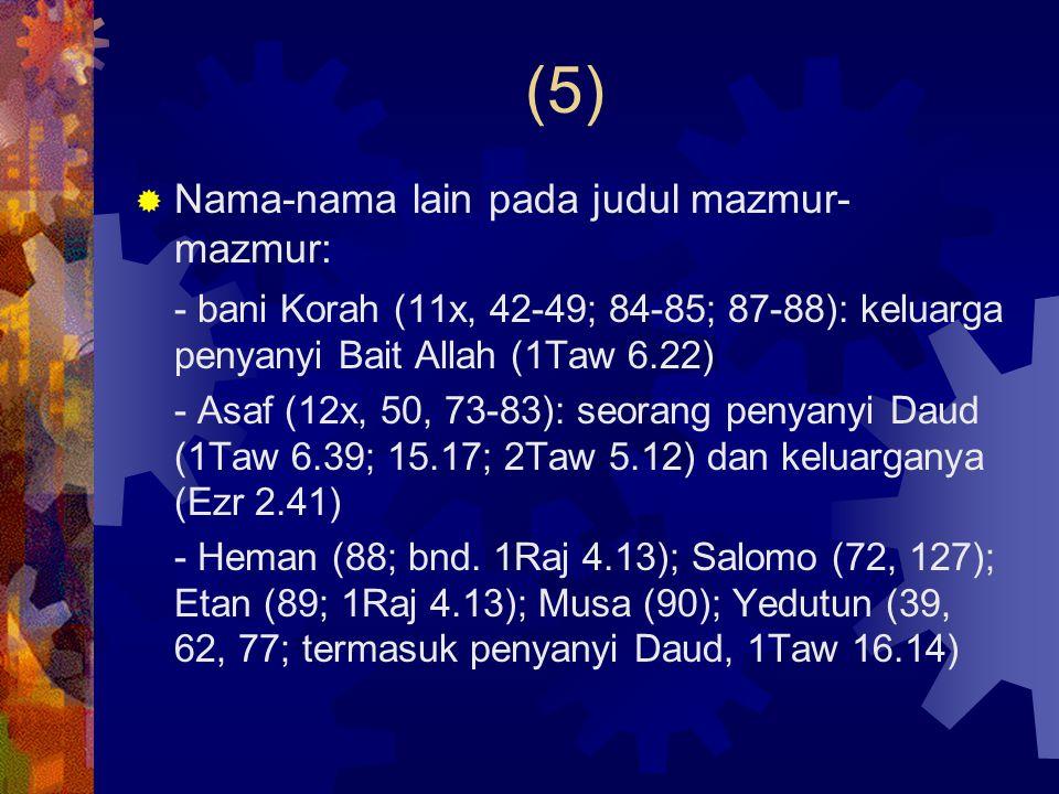 (5) Nama-nama lain pada judul mazmur-mazmur: