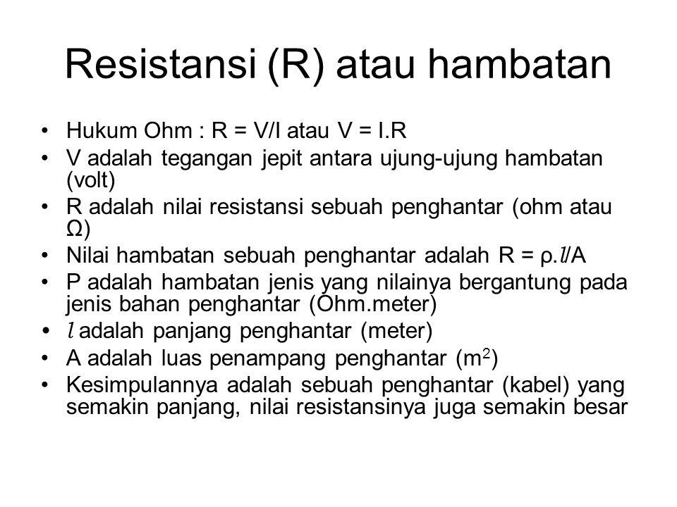 Resistansi (R) atau hambatan