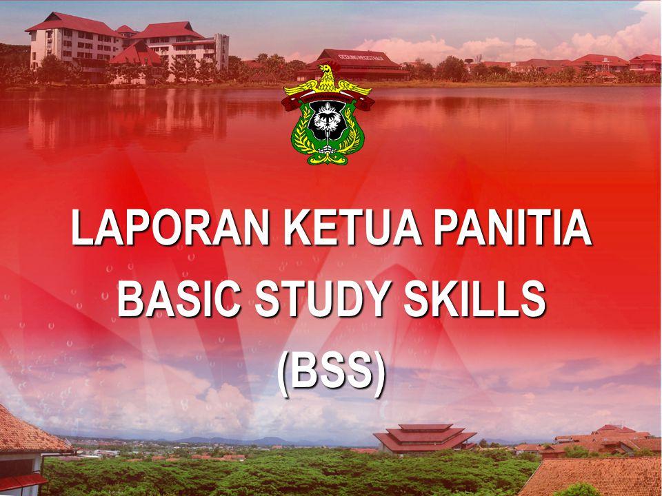 LAPORAN KETUA PANITIA BASIC STUDY SKILLS (BSS)