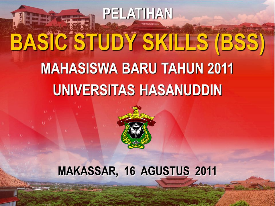 BASIC STUDY SKILLS (BSS) UNIVERSITAS HASANUDDIN