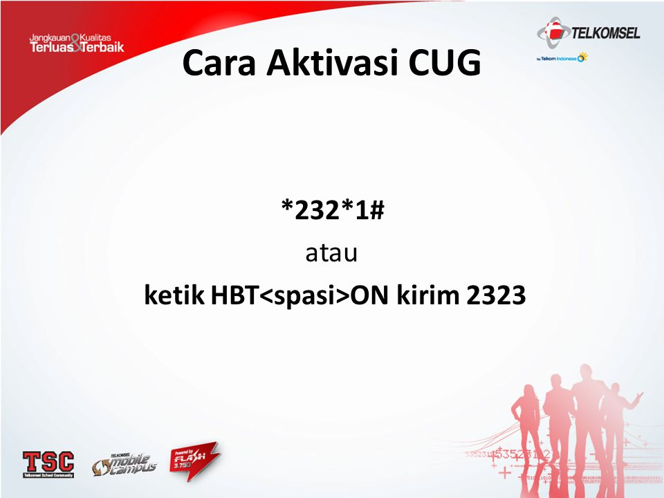*232*1# atau ketik HBT<spasi>ON kirim 2323
