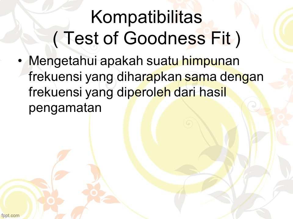 Kompatibilitas ( Test of Goodness Fit )