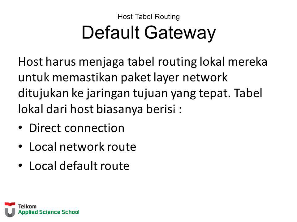 Host Tabel Routing Default Gateway