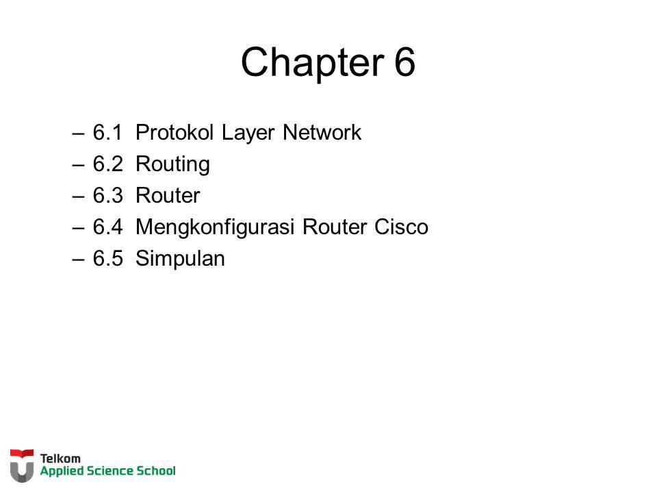 Chapter 6 6.1 Protokol Layer Network 6.2 Routing 6.3 Router