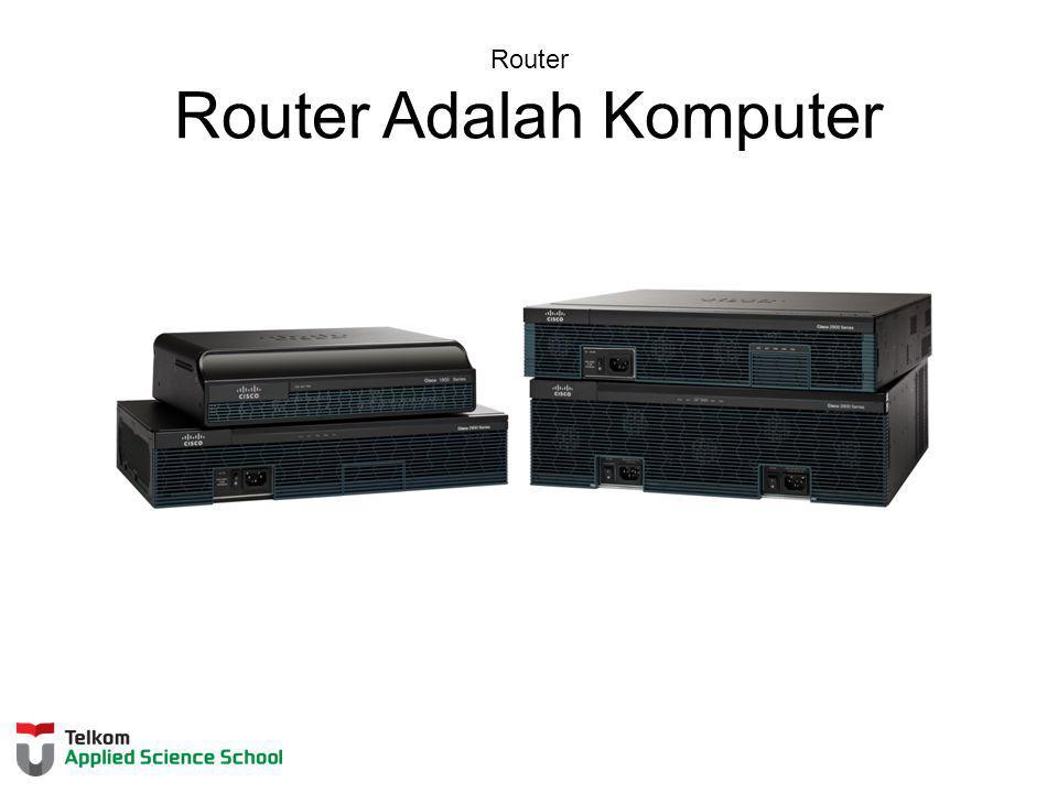Router Router Adalah Komputer