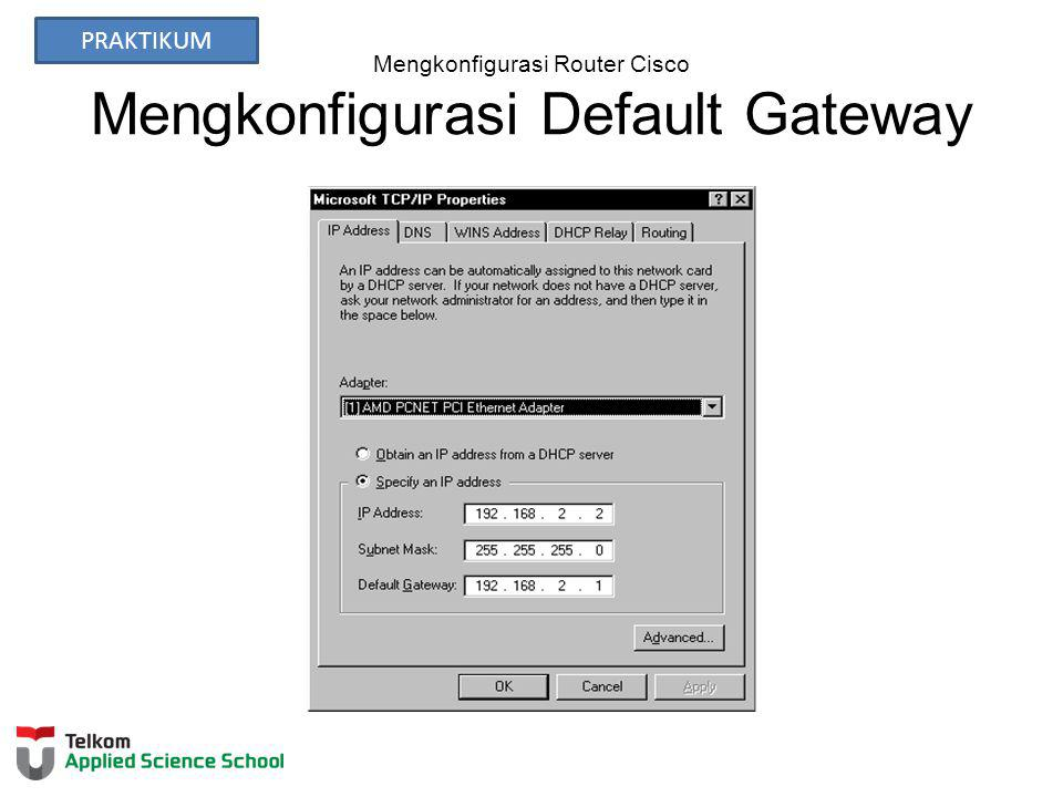 Mengkonfigurasi Router Cisco Mengkonfigurasi Default Gateway