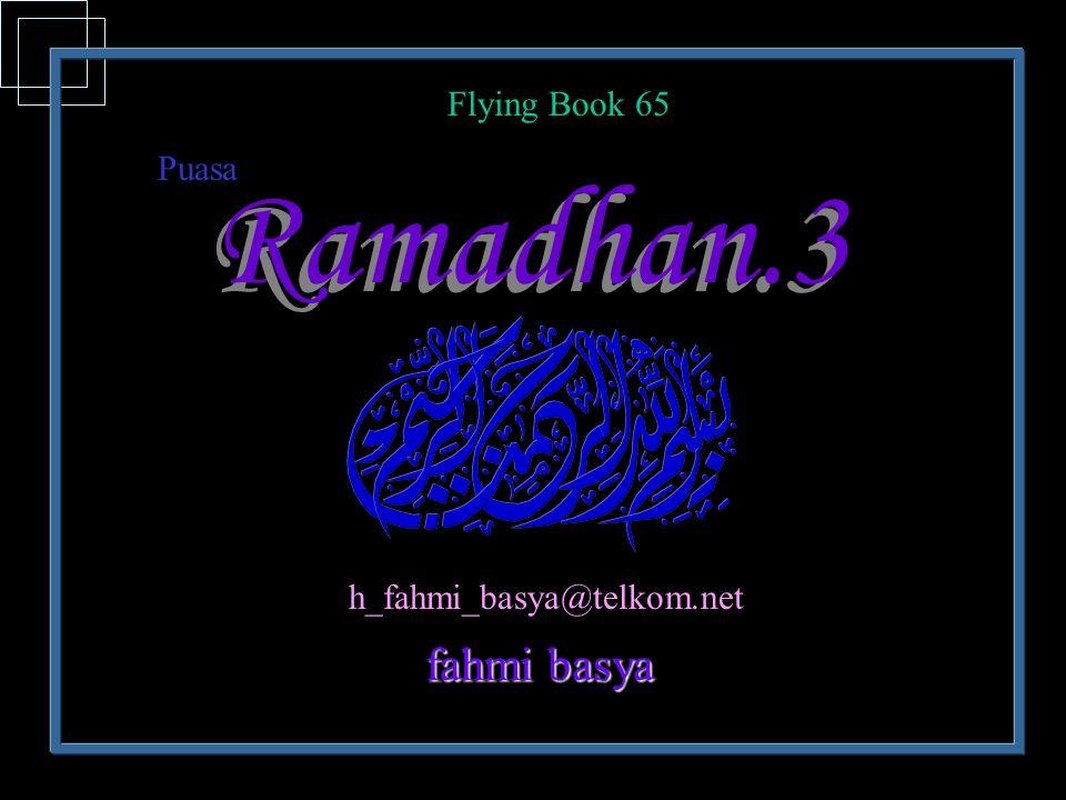 Flying Book 65 Puasa Ramadhan.3 h_fahmi_basya@telkom.net fahmi basya