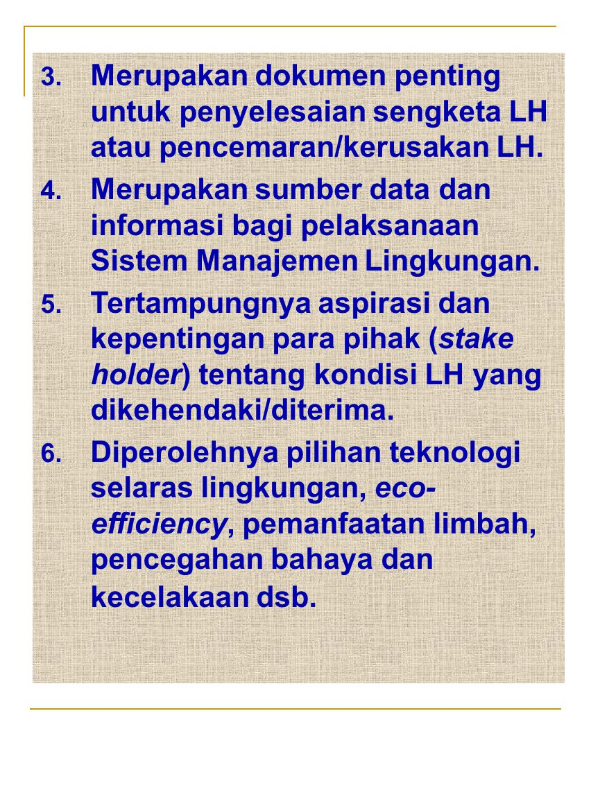 Merupakan dokumen penting untuk penyelesaian sengketa LH atau pencemaran/kerusakan LH.