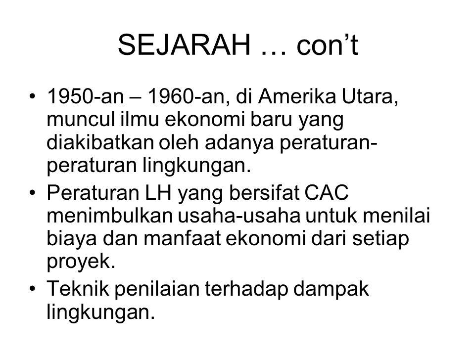 SEJARAH … con't 1950-an – 1960-an, di Amerika Utara, muncul ilmu ekonomi baru yang diakibatkan oleh adanya peraturan-peraturan lingkungan.