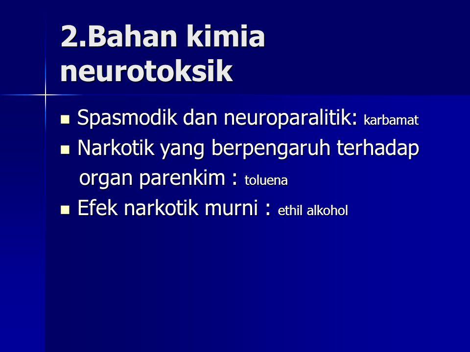 2.Bahan kimia neurotoksik