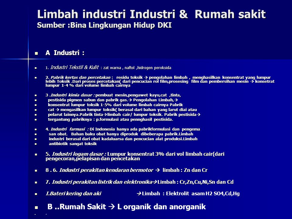 Limbah industri Industri & Rumah sakit Sumber :Bina Lingkungan Hidup DKI