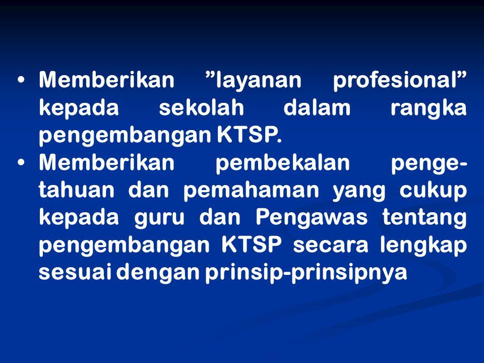 Memberikan layanan profesional kepada sekolah dalam rangka pengembangan KTSP.