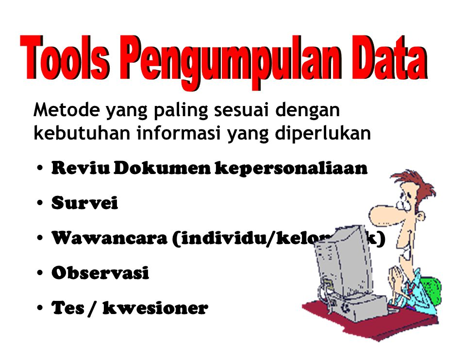 Tools Pengumpulan Data