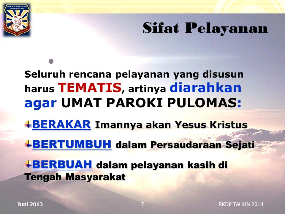 Sifat Pelayanan BERAKAR Imannya akan Yesus Kristus