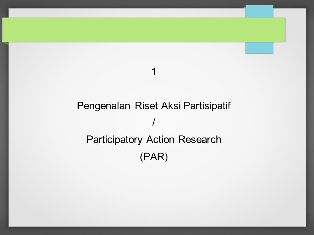 Pengenalan Riset Aksi Partisipatif / Participatory Action Research